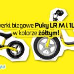 Nowość | Żółte rowerki biegowe Puky LR M i LR 1L Br