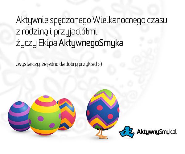 Aktywnie spędzonego Wielkanocnego czasu z rodziną i przyjaciółmi życzy Ekipa AktywnegoSmyka.
