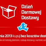 Dzień Darmowej Dostawy 2013